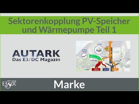 Sektorenkopplung PV-Speicher und Wärmepumpen - AUTARK - Das E3/DC-Magazin (Teil 1)