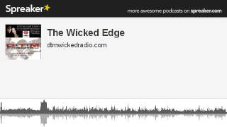 The Wicked Edge (made with Spreaker)