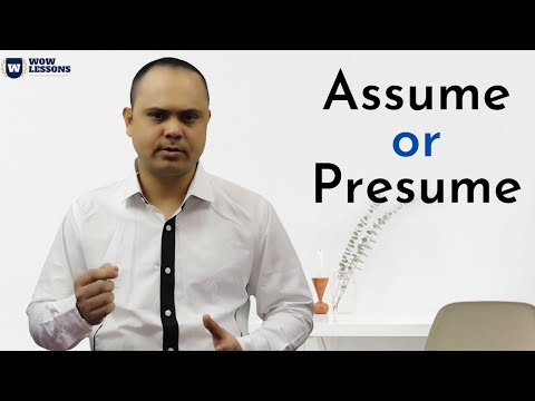 """Assume vs Presume - Difference between """"assume"""" and """"presume"""" - Wow Lessons"""