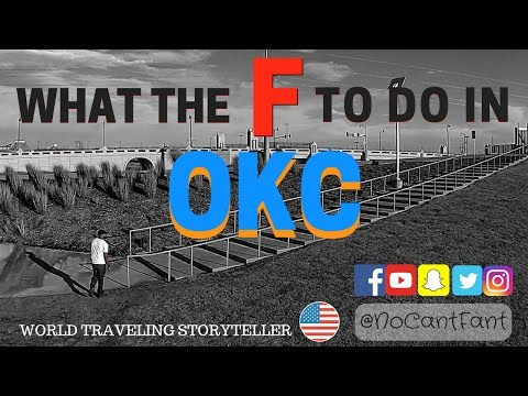 WHAT THE F TO DO IN OKC!