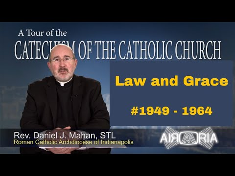 Tour of the Catechism #71 - Law and Grace
