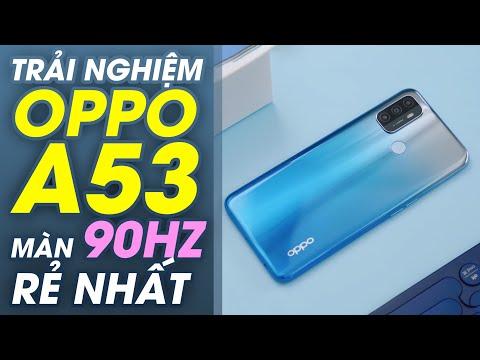 Trải nghiệm OPPO A53: Màn hình 90Hz siêu rẻ hơn 4tr,...