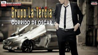 Grupo La Tercia - Corrido De Oscar (Inedito) 2015-2016