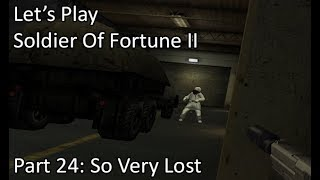 Let's Play Solder Of Fortune II - Part 24: So Very Lost