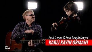 KARLI KAYIN ORMANI - Paul Dwyer & Eren Joseph Dwyer Yorumuyla (Cover)