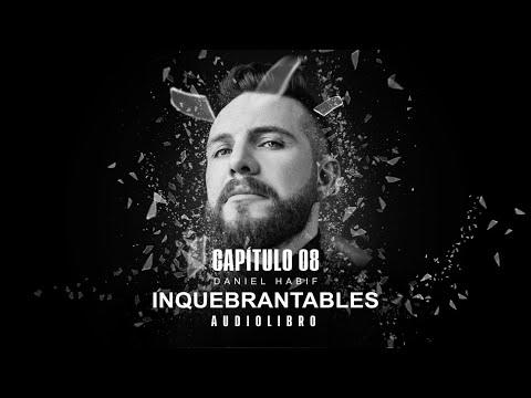 CAPÍTULO #8 - AUDIOLIBRO INQUEBRANTABLES  - Daniel Habif