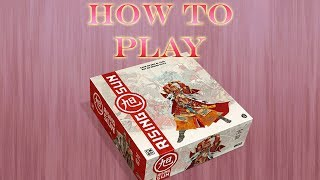 How to Play Rising Sun