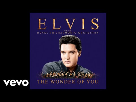 Elvis Presley  The Wonder of You With the Royal Philharmonic Orchestra  Audio