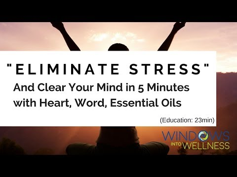 """eliminate-stress-and-clear-your-mind-in-5-minutes-w/the-science-of-heart,-prayer,-&-""""essential-oils"""""""