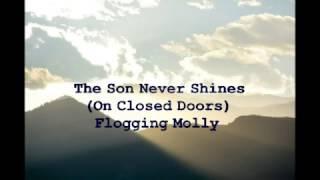 Flogging Molly -The Son Never Shines (On Closed Doors) Lyrics