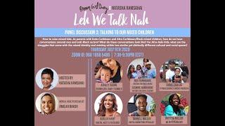BGD x NATASHA RAMSAHAI'S LEH WE TALK NAH PANEL 3: TALKIN TO OUR  MIXED CHILDREN