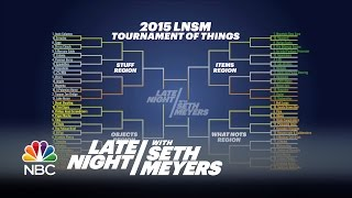 The Late Night Tournament of Things - Late Night with Seth Meyers