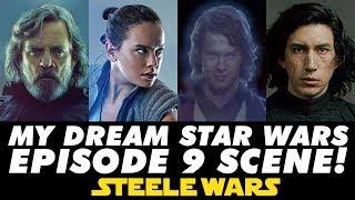 My Dream Star Wars Episode 9 Scene - Steele Wars Patreon Q&A