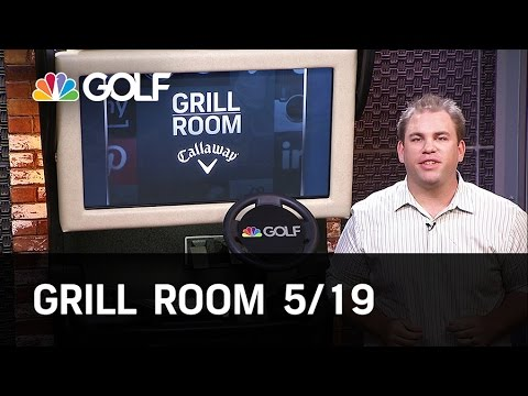 Grill Room 5/19 Preview | Golf Channel