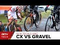 What's The Difference Between Cyclocross And Gravel Bikes? | The GCN Tech Clinic