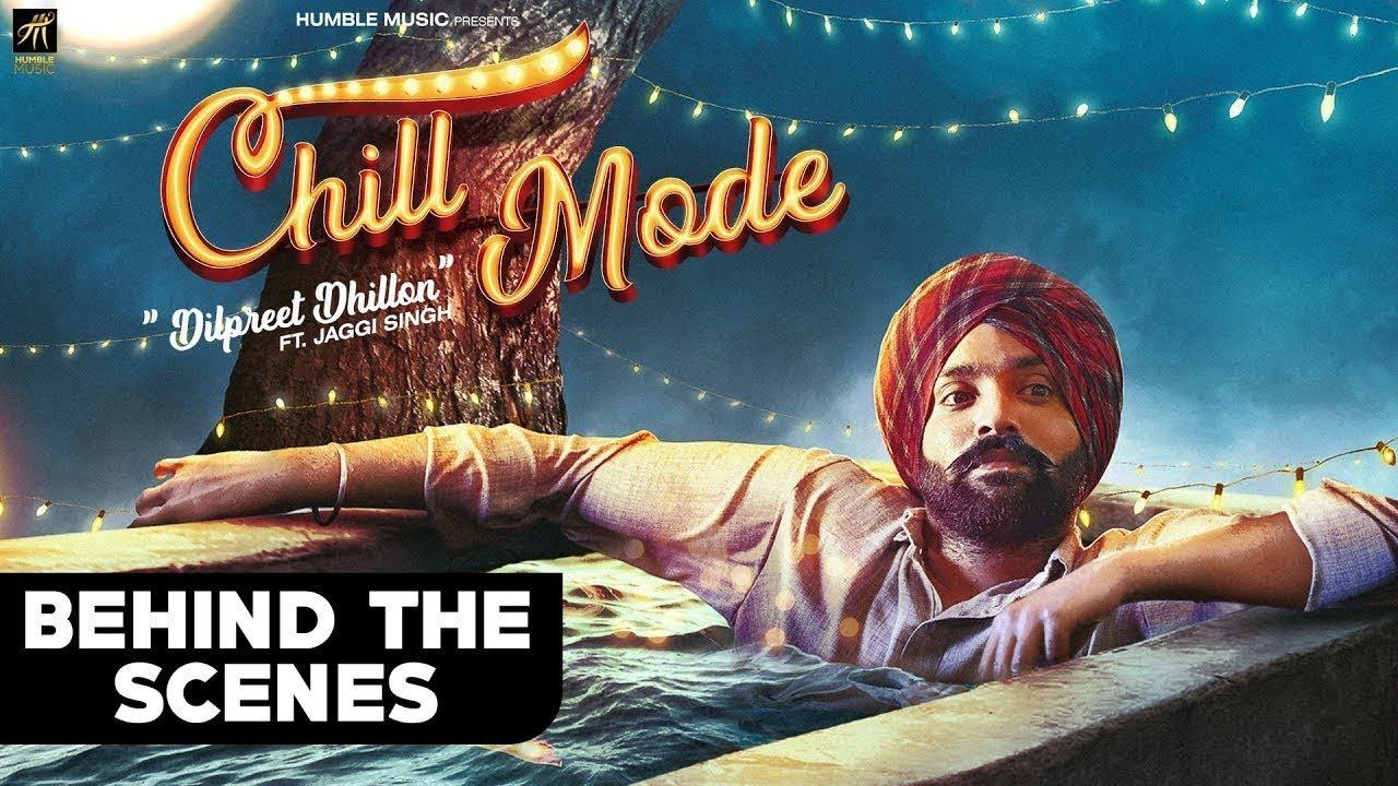 Chill Mode | Behind The Scenes | Dilpreet Dhillon ft. Jaggi Singh & Bhana La | Humble Music