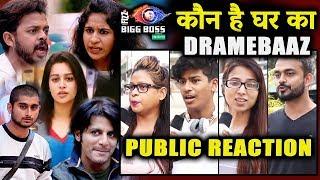 Who Is The DRAMEBAAZ Of House? | Dipika, Surbhi, Deepak, Sreesanth | PUBLIC REACTION | Bigg Boss 12