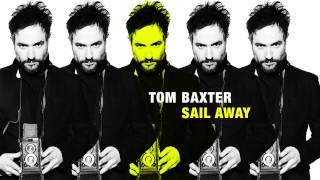 Tom Baxter - Sail Away