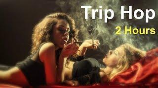 Best of Trip Hop Mix and Trip Hop: 2 Hours of Trip Hop Playlist Instrumental