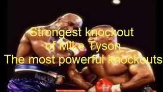 Strongest knockout| of Mike Tyson| The most powerful knockouts|أفضل الضربات القاضية لمايك تايسون|