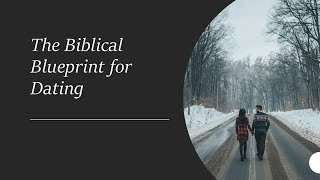 Trinity Teens - June 30, 2021 - The Biblical Blueprint for Dating