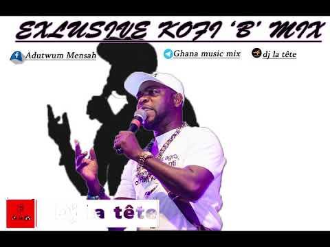 EXCLUSIVE KOFI B MIX/ GREATEST HITS OF KOFI B/ GHANA HIGHLIFE MUSIC /dj La Tête