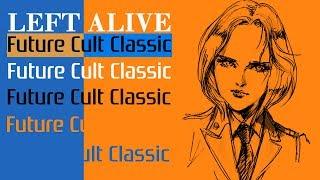 LEFT ALIVE: A Future Cult Classic?