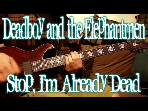 Deadboy & The Elephantmen - Stop, I'm Already Dead (guitar cover + TAB)