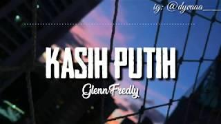 Download Kasih putih - Glenn Fredly (video lirik)