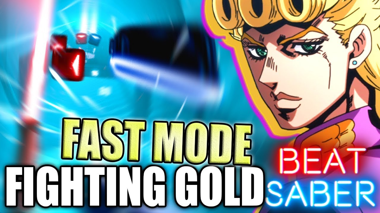 Beat Saber | Fighting Gold *FAST MODE* ! - Jojo OP 8 (Custom Song)