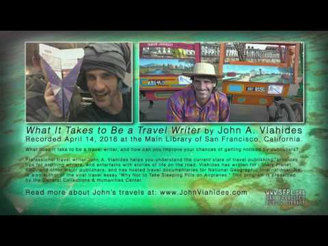 """John A. Vlahides """"What It Takes to Be a Travel Writer"""" at the San Francisco Public Library"""