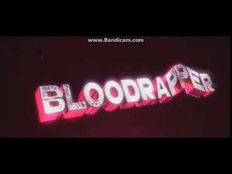 BLooDrappeR İNTRO 1.