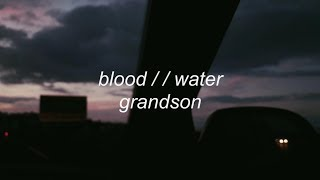 blood / / water - grandson | lyrics