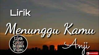 Menunggu Kamu - Anji (Video Lirik) cover by Ny