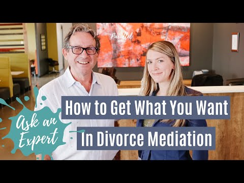 How to Get What you Want in Divorce Mediation   Ask a Divorce Mediator