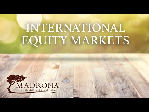 Madrona Financial Services | International Equity Markets