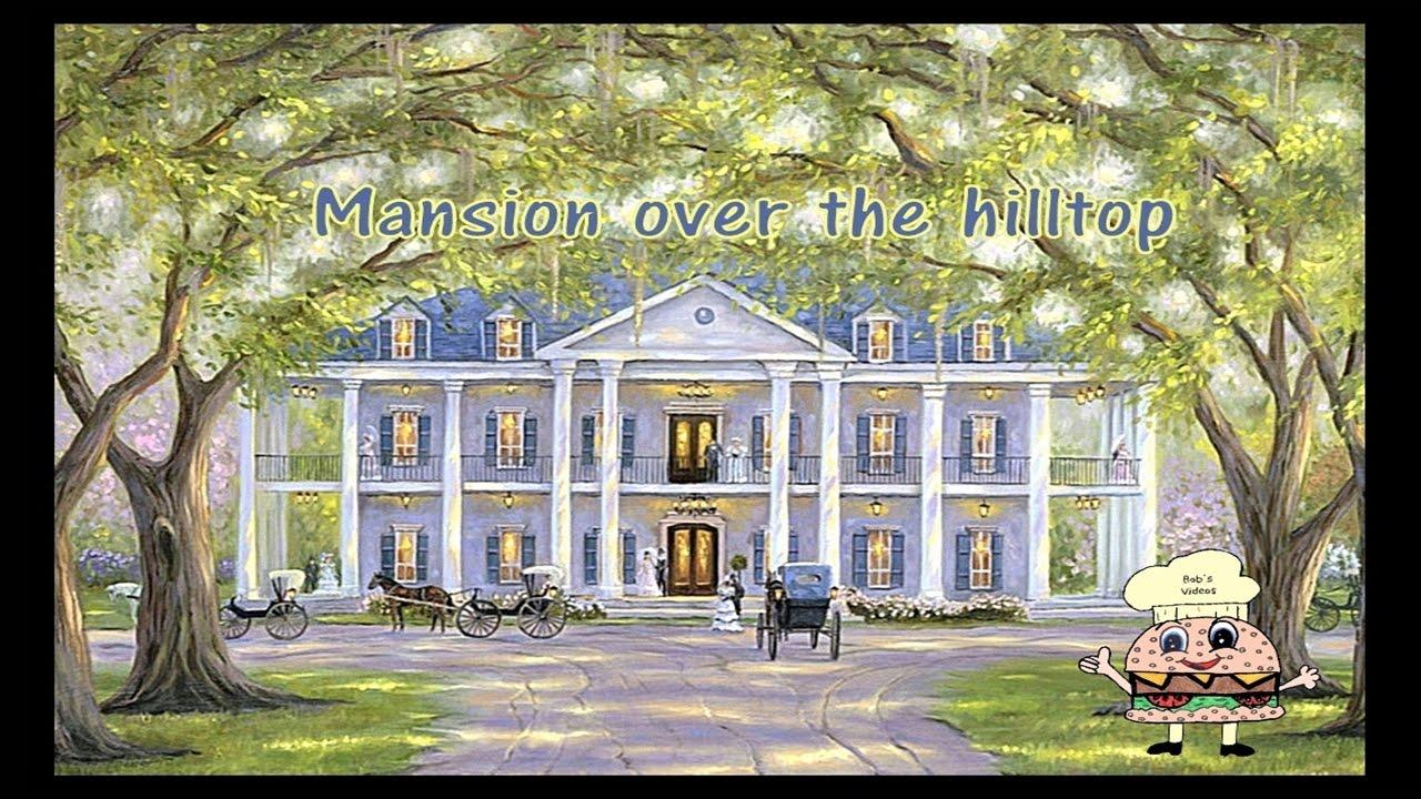 Mansion Over The Hilltop W Lyrics Youtube