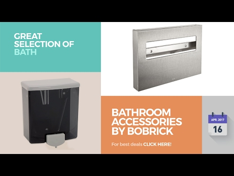 Bathroom Accessories By Bobrick Great Selection Of Bath Products