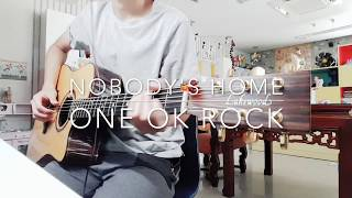 Nobody's Home (ONE OK ROCK) - Fingerstyle guitar cover