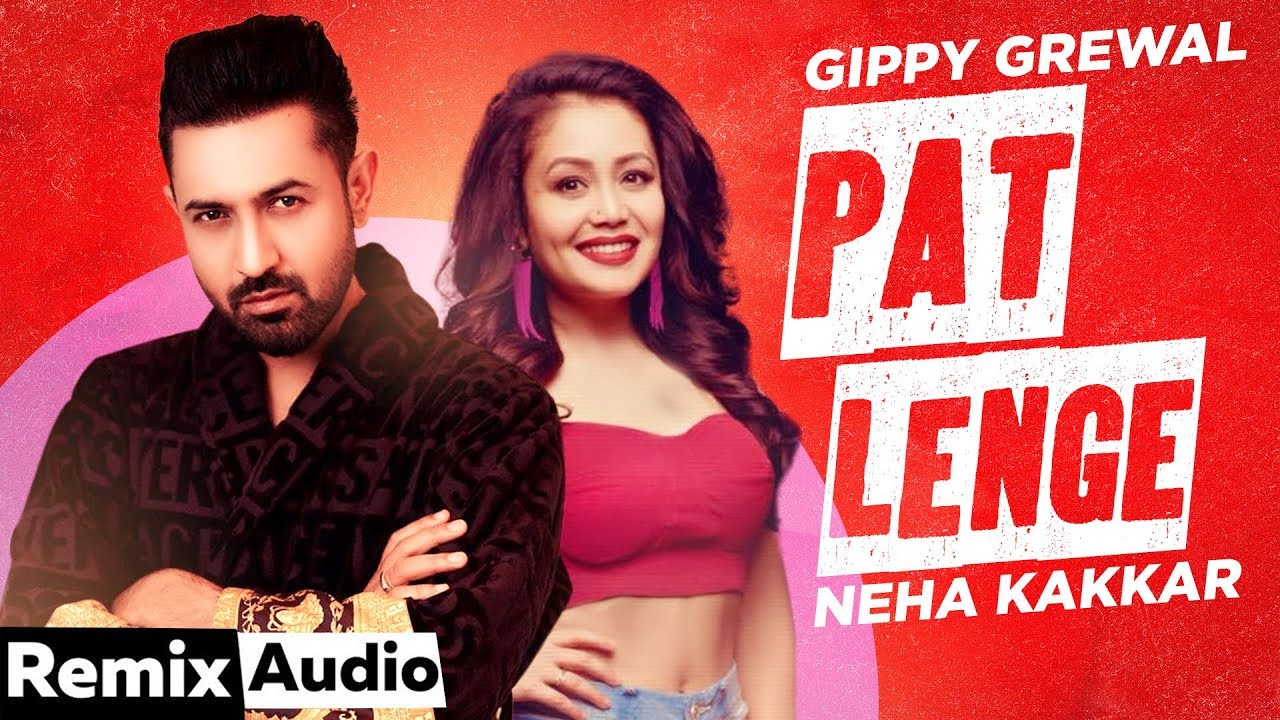 Patt Lainge (Audio Remix) | Gippy Grewal ft Neha Kakkar | Dr.Zeus | DJ Apogee | Latest Songs 2020
