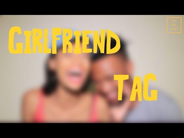 Girlfriend Tag!