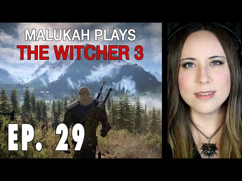 Malukah Plays The Witcher 3 (Again) - Ep. 029