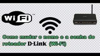 Como Mudar o  Nome e a Senha do Roteador D-Link (Wi-Fi) 2016 PC