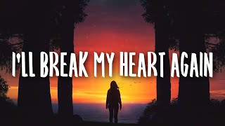 Mimi Webb - I'll Break My Heart Again (Lyrics)