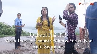 Qubool Hai | BTS | Karanvir Bohra and Surbhi Jyoti Rain Sequence Part 1