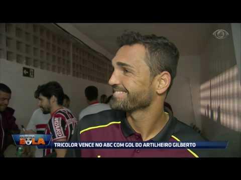 Tricolor Vence No ABC Com Gol Do Artilheiro Gilberto