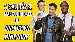 A Saudável Masculinidade de Brooklyn Nine-Nine