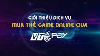 Giới thiệu dịch vụ mua thẻ game online qua VTC Pay