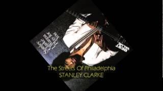 Stanley Clarke - THE STREETS OF PHILADELPHIA