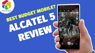 Alcatel 5 Review - Best budget phone of 2018?